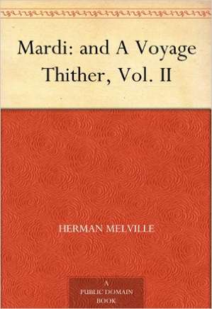 Mardi and A Voyage Thither, Vol. II