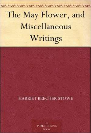 The May Flower and Miscellaneous Writings